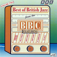 The Best Of British Jazz From The BBC Jazz Club - Volume 2 — Humphrey Lyttelton, Sandy Brown