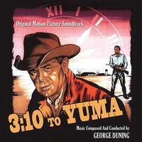 3:10 to Yuma - Original Soundtrack from the 1957 Motion Picture — George Duning
