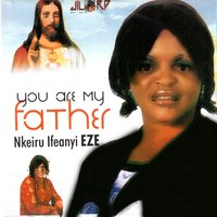 You Are My Father — Nkeiru Ifeanyi Eze