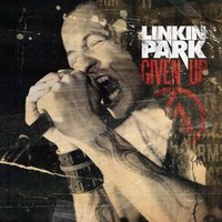 Given Up — Linkin Park