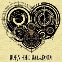 Burn the Ballroom — Burn The Ballroom