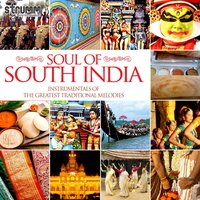 Soul of South India – Instrumentals of the Greatest Traditional Melodies — сборник