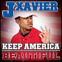 Keep America Beautiful — J Xavier