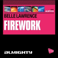 Almighty Presents: Firework — Belle Lawrence