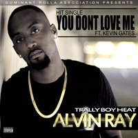 You Don't Love Me (feat. Kevin Gates) — Kevin Gates, Alvin Ray