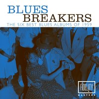 Blues Breakers - The Six Best Blues Albums of 1959 — сборник