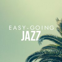 Easy-Going Jazz — Chill Master