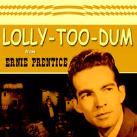 Lolly-Too-Dum from  Ernie Prentice — Ernie Prentice