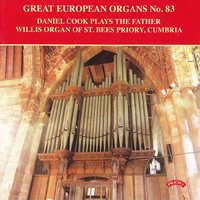 Great European Organs No.83 / The Father Willis Organ of St.Bees Priory, Cumbria — Daniel Cook