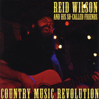 Country Music Revolution — Reid Wilson & His So-Called Friends