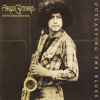 Outlasting the Blues — Arlo Guthrie