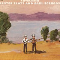 A Boy Named Sue — Johnny Cash, Earl Scruggs, Lester Flatt, Flatt & Scruggs