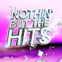 Nothin' But The Hits Vol. 3 — сборник
