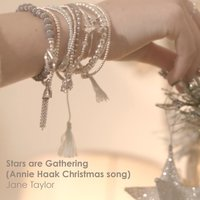Stars Are Gathering (Annie Haak Christmas Song) — Jane Taylor
