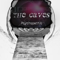 The Caves — Psychopathic