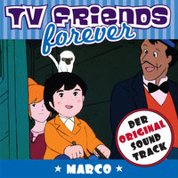 Marco - Original Soundtrack, TV Friends Forever — сборник