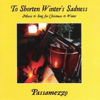 To Shorten Winter's Sadness — Passamezzo