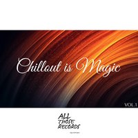 Chillout Is Magic Vol.1 — сборник