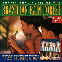 Traditional Music Of The Brazilian Rain Forest — Raizes Caboclas Group