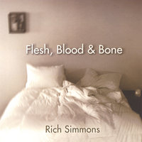 Flesh, Blood, and Bone — Rich Simmons