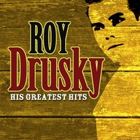 His Greatest Hits — Roy Drusky