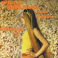 Descarga '71 — Willie Rodriguez and His Orchestra
