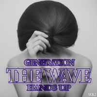 The Wave - Generation Hands Up, Vol.2 — сборник