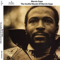 The Soulful Moods of Marvin Gaye — Marvin Gaye