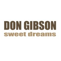 Sweet Dreams — Don Gibson