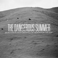 An Acoustic Performance Of Reach For The Sun — The Dangerous Summer