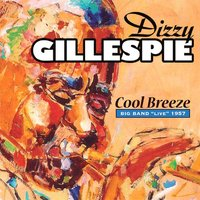 Cool Breeze — Dizzy Gillespie