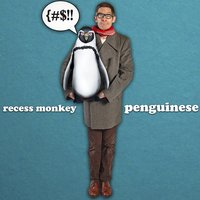 Penguinese - Single — Recess Monkey