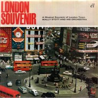 London Souvenir - A Musical Souvenir of London Town — Wally Stott And His Orchestra