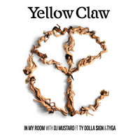 In My Room — Yellow Claw & DJ Mustard feat. Ty Dolla $ign & Tyga