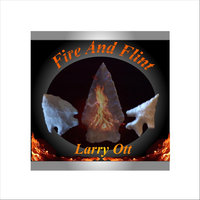Fire and Flint — Larry Ott