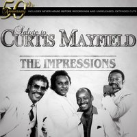 The Impression's 50th Anniversary Salute To Curtis Mayfield — The Impressions
