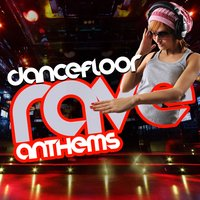 Dance Floor Rave Anthems — Rave Nation