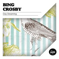 Day Dreaming — Bing Crosby