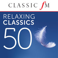 50 Relaxing Classics by Classic FM — сборник