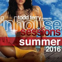 Inhouse Sessions Summer 2016 — Todd Terry