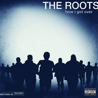 How I Got Over — The Roots