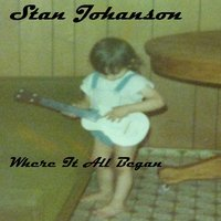 Where It All Began — Stan Johanson