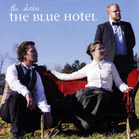 The Blue Hotel — The Shakes