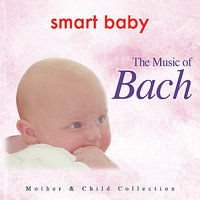 Smart Baby: The Music of Bach — The London Fox Orchestra, Иоганн Себастьян Бах