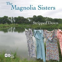 Stripped Down — Magnolia Sisters