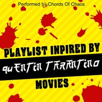 Playlist Inspired by Quentin Tarantino Movies — Chords Of Chaos