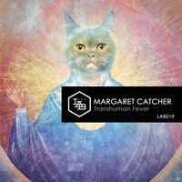 Transhuman Fever — Margaret Catcher