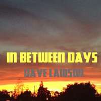In Between Days — Dave Lawson