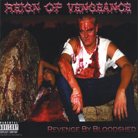 Revenge By Bloodshed — Reign of Vengeance