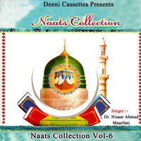 Naats Collection, Vol. 6 — Dr. Nisaar Ahmad Maarfani